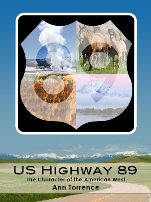Cover of US Highway 89: the Scenic Route to Seven Western National Parks by Ann Torrence